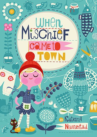 When Mischief Came to Town by Katrina Nannestad - cover design by helen dardik