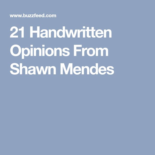 21 Handwritten Opinions From Shawn Mendes