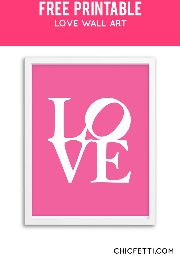 Free Printable Love Art from @chicfetti - easy wall art diy