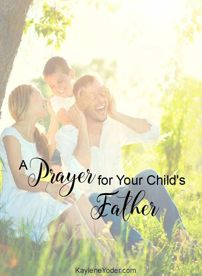 Praying for your children's father is a powerful covering for them. Here is a beautiful prayer for dads that will help build the father / child relationship.