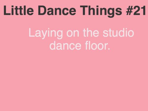 Little Dance Things #21 (Cuz it's cooler than standing up! Duh!)