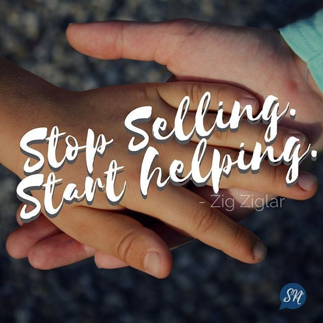 Stop selling. Start helping.  When it comes to being truly successful in business you have to fill a need and do it well! Stop selling your product and start helping solve a problem.