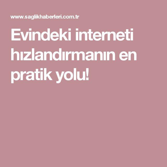 Evindeki interneti hızlandırmanın en pratik yolu!