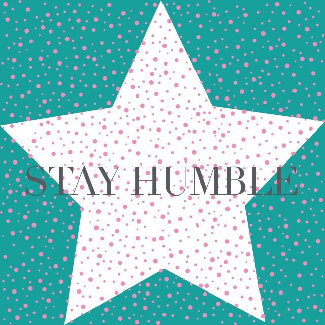 Stay #humble