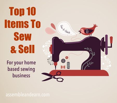 10 ideas for sewing items that sell really well.