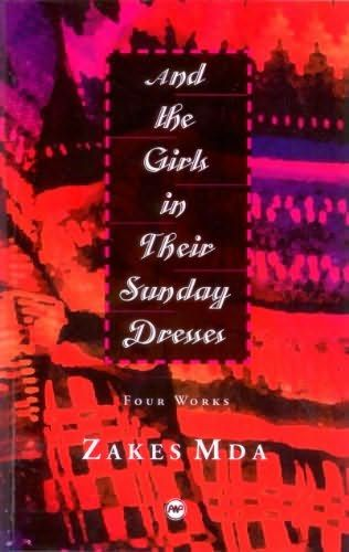 """""""And the Girls in their Sunday Dresses,"""" by Zakes Mda"""