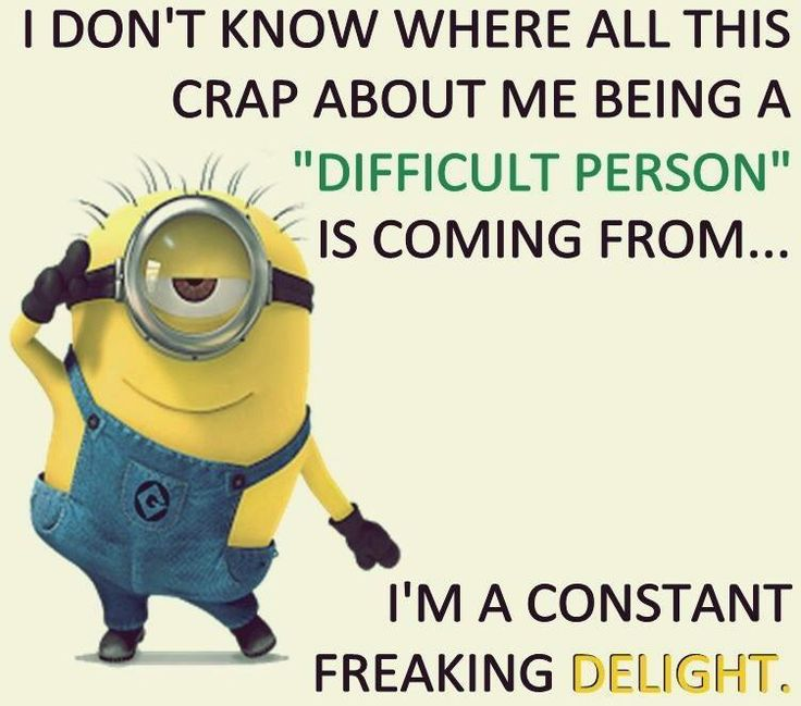 """Funny Friday Quotes Humor: I'm Not A """"difficult Person"""". I'm A Constant FREAKING"""