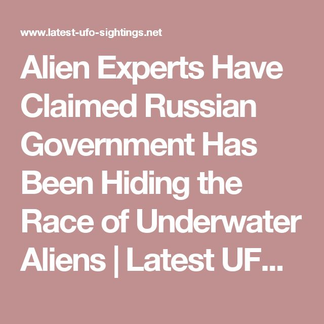 Alien Experts Have Claimed Russian Government Has Been Hiding the Race of Underwater Aliens | Latest UFO sightings