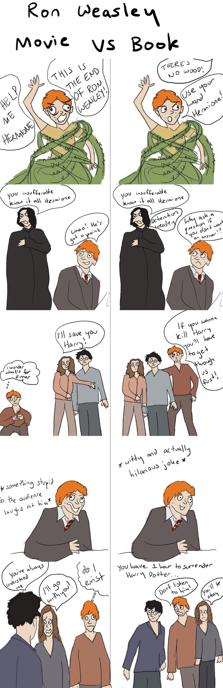 I really do love Rupert Grint as the actor, but the movies sure diminished Ron's character.