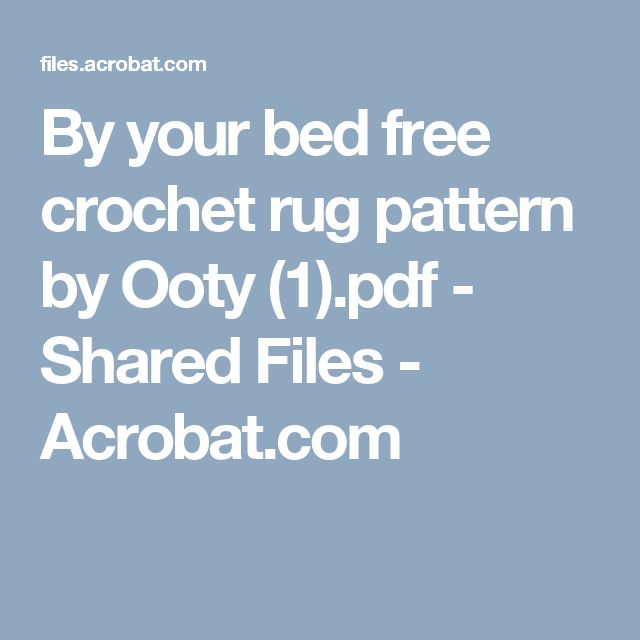 By your bed free crochet rug pattern by Ooty (1).pdf - Shared Files - Acrobat.com