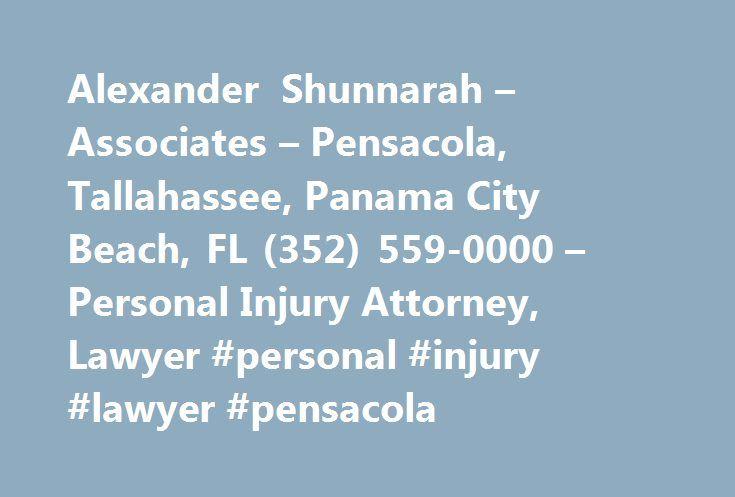 Alexander Shunnarah – Associates – Pensacola, Tallahassee, Panama City Beach, FL (352) 559-0000 – Personal Injury Attorney, Lawyer #personal #injury #lawyer #pensacola http://rhode-island.remmont.com/alexander-shunnarah-associates-pensacola-tallahassee-panama-city-beach-fl-352-559-0000-personal-injury-attorney-lawyer-personal-injury-lawyer-pensacola/  Florida's Trusted Personal Injury Attorney Florida residents who have recently been victims of accidents or injuries should contact Alexander…