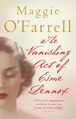 2012 WBN Selection: The Vanishing Act of Esme Lennox by Maggie O'Farrell (2006)
