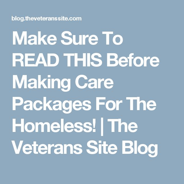 Make Sure To READ THIS Before Making Care Packages For The Homeless!   The Veterans Site Blog