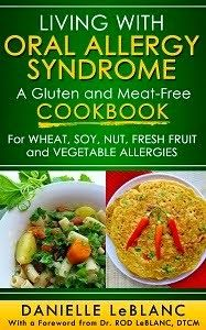 Available Now! Living with Oral Allergy Syndrome: A gluten and meat-free cookbook for wheat, soy, nut, fresh fruit and vegetable allergies