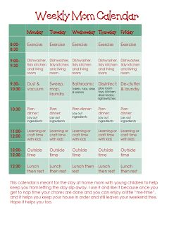 A stay-at-home mom calendar that schedules, daily cleaning, a workout and kid craft/activity time, the best part is you are done by noon :)
