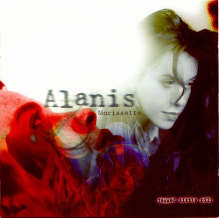 Alanis Morissette's Jagged Little Pill album - This was THE album when we were in middle school.