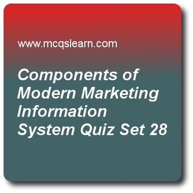 Components of Modern Marketing Information System Quizzes:    BBA marketing management Quiz 28 Questions and Answers - Practice marketing quizzes based questions and answers to study components of modern marketing information system quiz with answers. Practice MCQs to test learning on components of modern marketing information system, product systems and mixes, forecasting and demand measurement, pricing strategies in marketing, cultivating customer relationships quizzes. Online components..