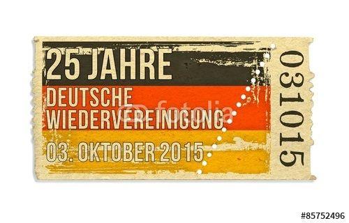 25 Jahre Deutsche Wiedervereinigung, 3. Oktober 2015, Eintrittskarte, Bundesrepublik Deutschland, DDR, Politik, Ticket, Karte, Tag der Deutschen Einheit, Feiertag, Jubiläum - Fotolia