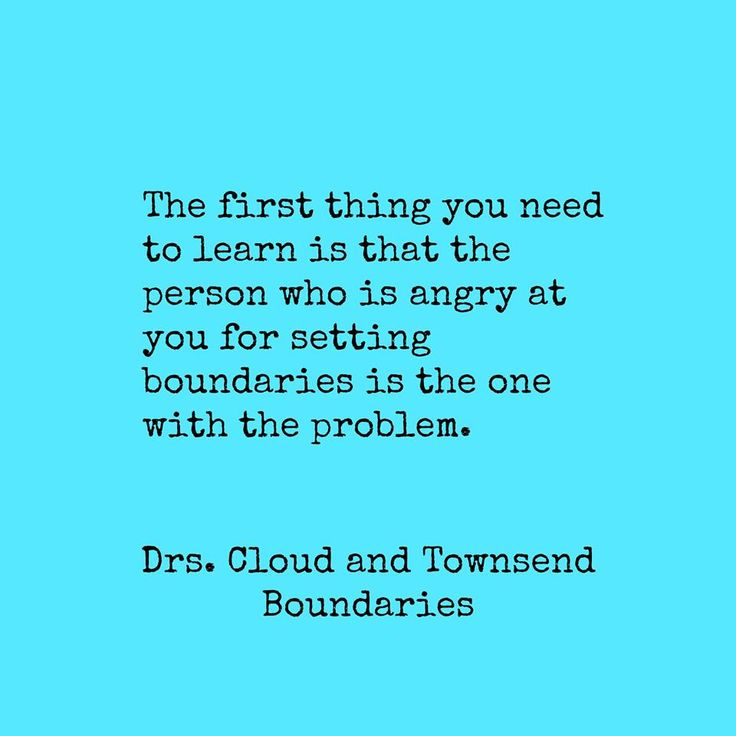 The first thing you need to learn is that the person who is angry at you for setting boundaries, is the one with the problem ☼ #Boundaries