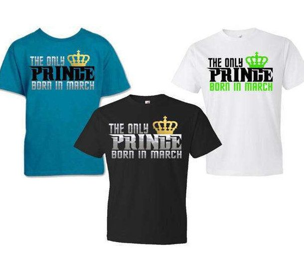 Birthday Shirt|The Only Prince Born in March by GavinsAllyeDesigns on Etsy
