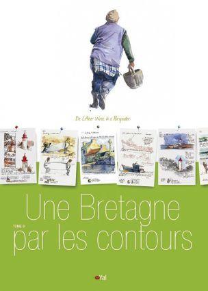 La Bretagne par les contours - Tome 9 - Yann Lesacher - Editions du Dahouet - Achat livre sur Divertistore
