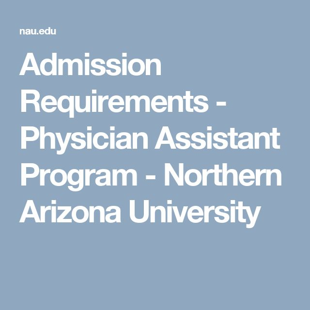 Admission Requirements - Physician Assistant Program - Northern Arizona University