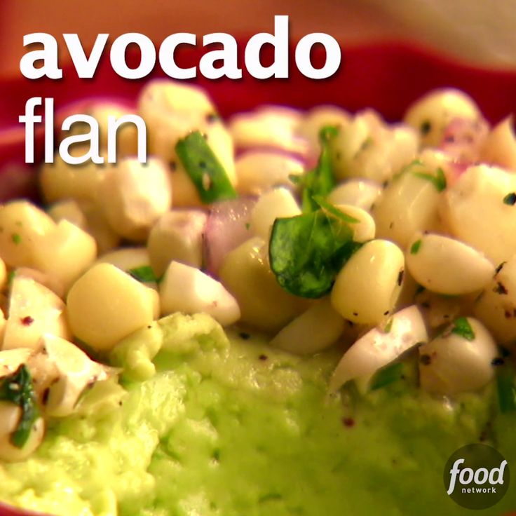 598 best lets entertain images on pinterest food network recipes avocado flan small dessertsflan recipefood videosavocado forumfinder Choice Image