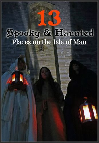 13 Spooky & Haunted places to visit on the Isle of Man...a misty island isolated in the middle of the Irish Sea.