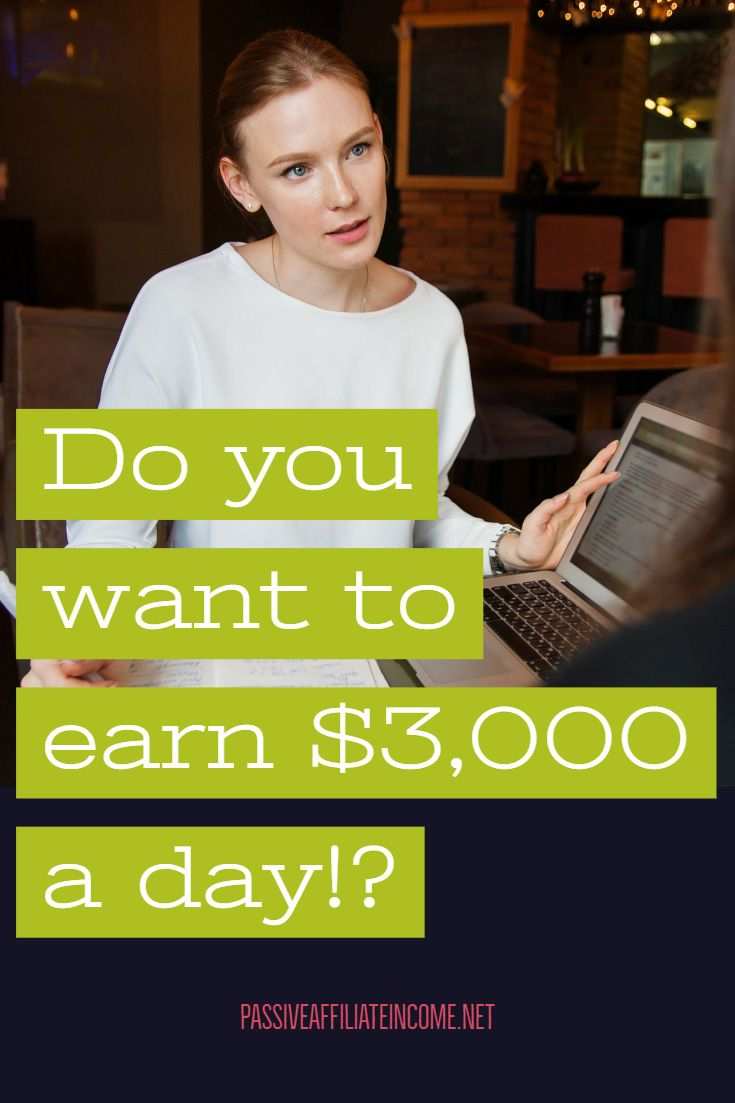 Do you want to earn $3,000 a day!?   Make Money Online   Passive Income   Work F…  – Affiliate Marketing