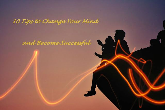 Black_coat_entrepreneurs: 10 Tips to Change Your Mind and Become Successful ...