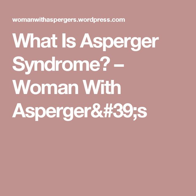 What Is Asperger Syndrome? – Woman With Asperger's