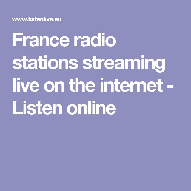 France radio stations streaming live on the internet - Listen online