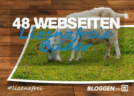 Lizenzfreie Bilder: Über 48 kostenlose Webseiten für Lizenzfreie Bilder: freie Bilder lizenzfrei nutzen. http://www.bloggen.tv/freie-bilder/ #lizenzfreiebilder #lizenzfrei #bloggentv