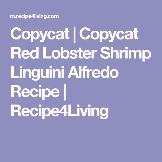 Copycat | Copycat Red Lobster Shrimp Linguini Alfredo Recipe | Recipe4Living