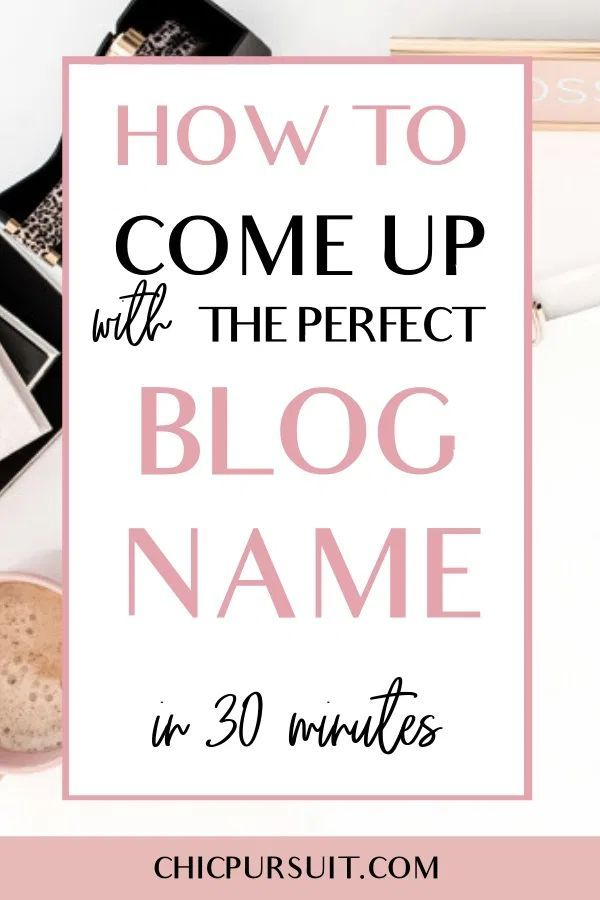 How To Come Up With A Blog Name In 30 Min Or Less Blog Name Ideas Blog Names Blog Writing Tips Name For Instagram