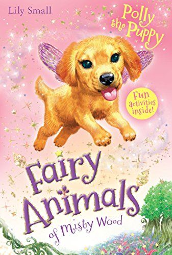 Fairy Animals of Misty Wood: Polly the Puppy by Lily Small