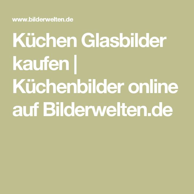 25 best ideas about Glasbilder küche on Pinterest