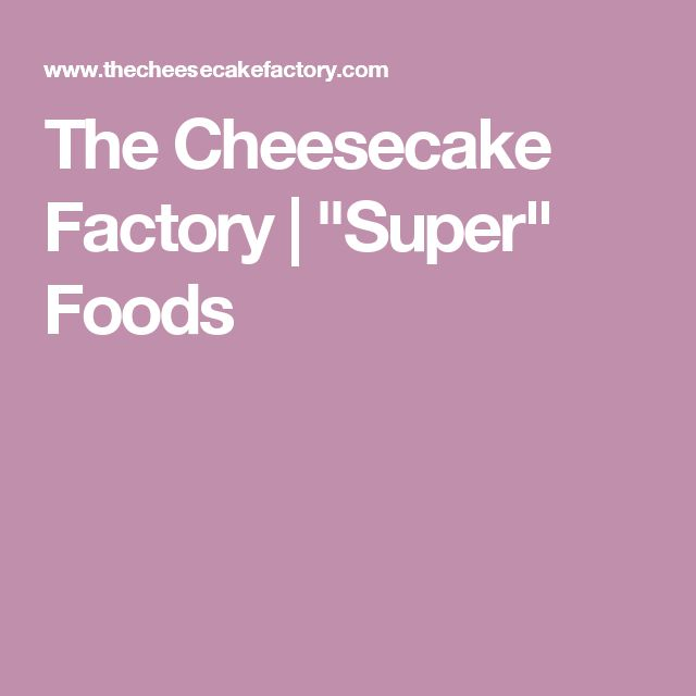 """The Cheesecake Factory 