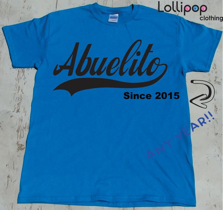 Abuelito Since. Funny T-shirt. New grandpa Tee . Fathers day shirt. Pus sizes.pregnancy announcement. Spanish pops. Unisex Adult Clothing by Lollipopclothing on Etsy