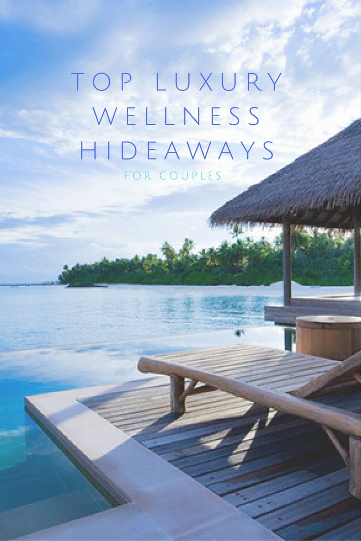 Needing a weekend away? These luxe top wellness hideaways are the perfect trip.