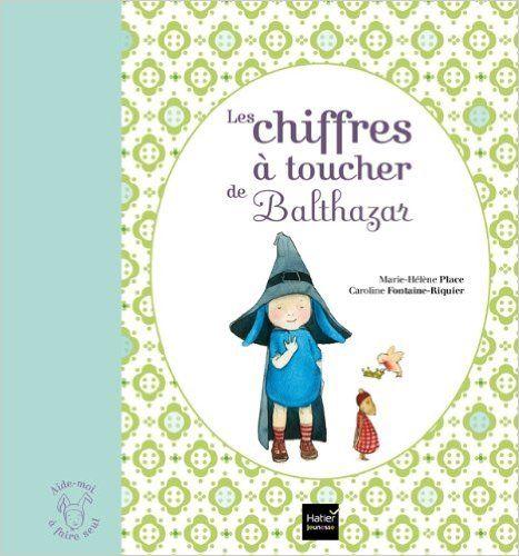 LES CHIFFRES A TOUCHER DE BALTHAZAR de Fontaine & Place, Ed. Hatier Jeunesse