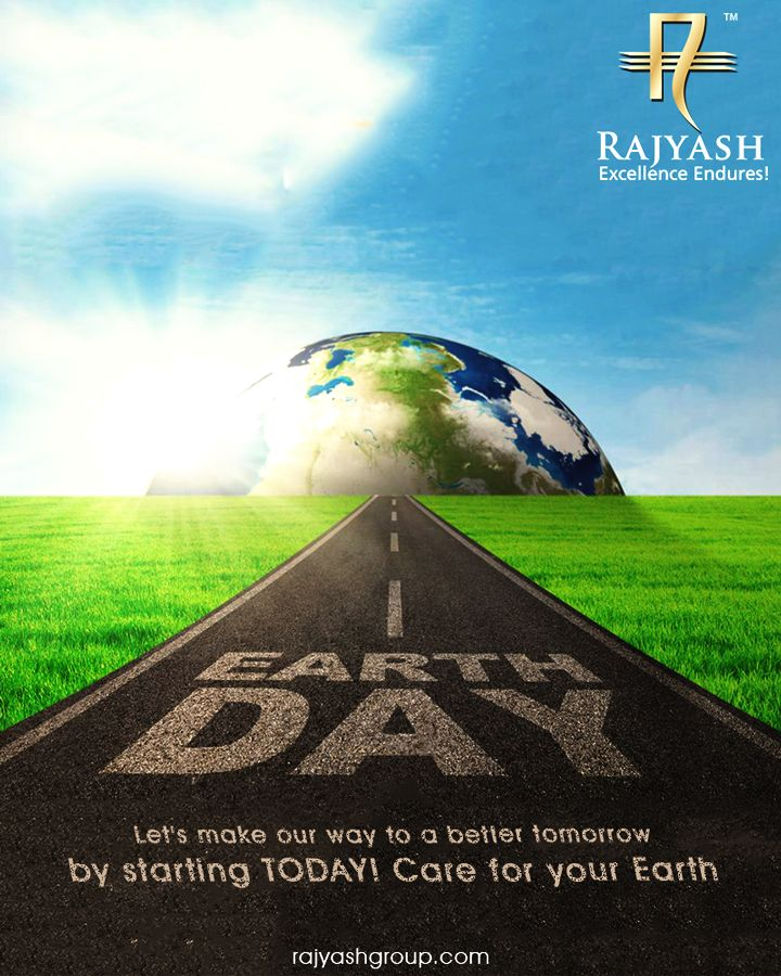 Let's make our way to a better tomorrow by starting TODAY! Care for your Earth. #WorldEarthDay #EarthDay #RajYashGroup #RajYash #SmartLiving #SouthVasna #RealEstate