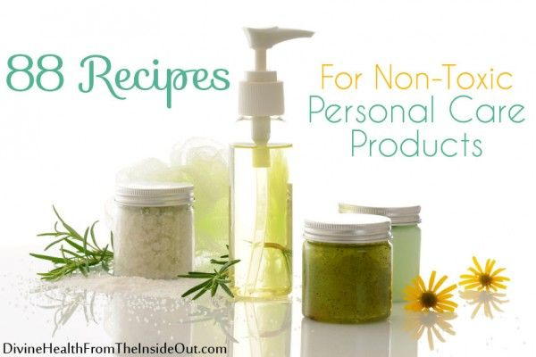 88 Recipes for Non-Toxic Personal Care Products