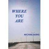 Where You Are (Paperback)By Michael Burns