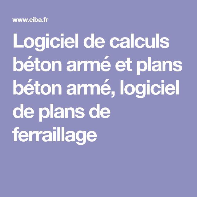 Logiciel de calculs béton armé et plans béton armé, logiciel de plans de ferraillage