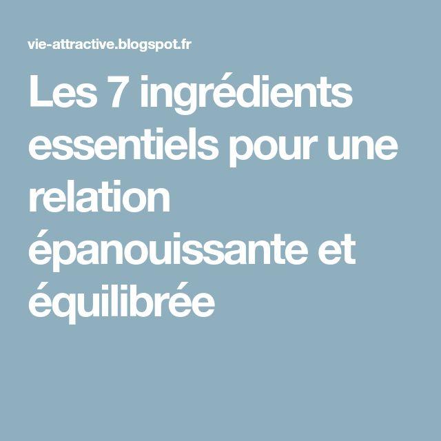Les 7 ingrédients essentiels pour une relation épanouissante et équilibrée