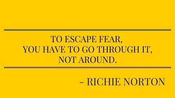 Richie Norton Quote Fear