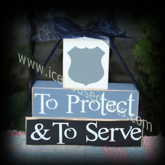 To Protect & To Serve Wood Blocks for Police Officers-police officer sign…