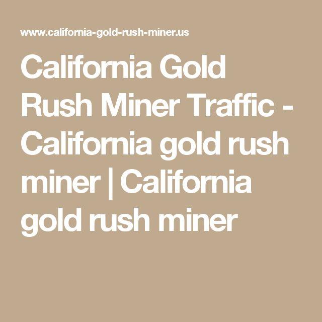California Gold Rush Miner Traffic - California gold rush miner | California gold rush miner