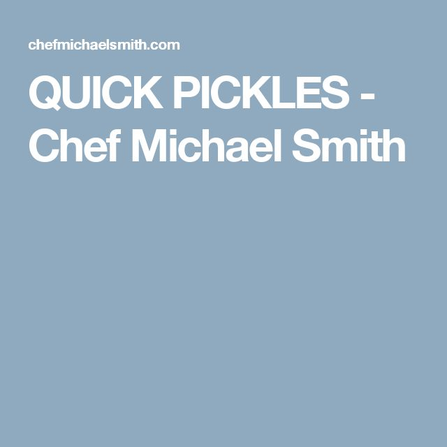 QUICK PICKLES - Chef Michael Smith